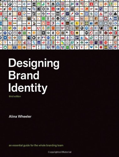 Alina Wheeler Designing Brand Identity An Essential Guide For The Entire Branding Team 0003 Edition;