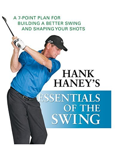 hank-haney-hank-haneys-essentials-of-the-swing-a-7-point-plan-for-building-a-better-swing-and-sh
