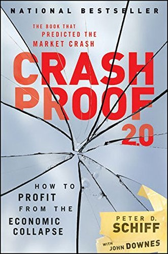Peter D. Schiff Crash Proof 2.0 How To Profit From The Economic Collapse 0002 Edition;revised