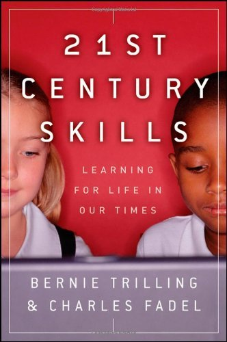 Bernie Trilling 21st Century Skills Learning For Life In Our Times [with Dvd]