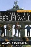 William F. Buckley The Fall Of The Berlin Wall 0020 Edition;anniversary