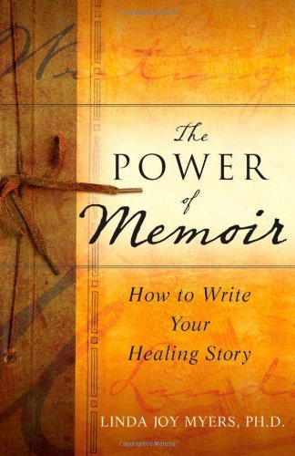 Linda Myers The Power Of Memoir How To Write Your Healing Story