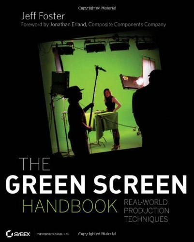 Jeff Foster Green Screen Handbook The Real World Production Techniques [with Dvd]
