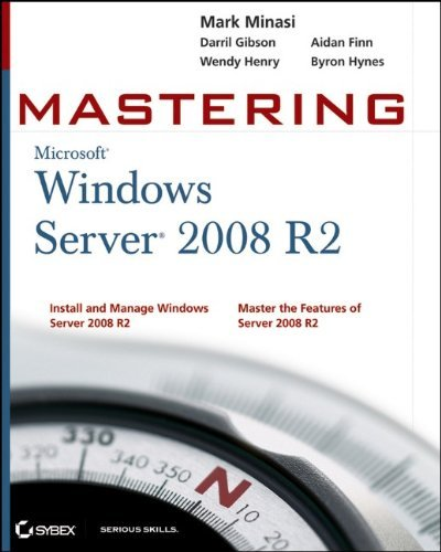 Mark Minasi Mastering Microsoft Windows Server 2008 R2
