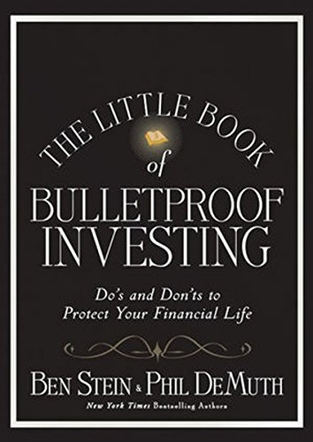 Ben Stein The Little Book Of Bulletproof Investing Do's And Don'ts To Protect Your Financial Life