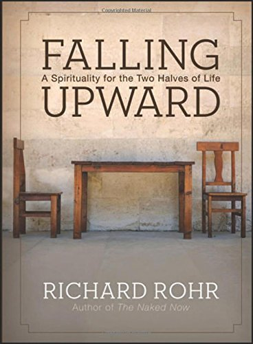 richard-rohr-falling-upward-a-spirituality-for-the-two-halves-of-life