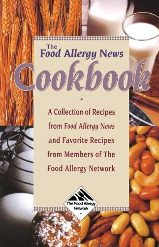 Anne Munoz Furlong The Food Allergy News Cookbook A Collection Of Recipes From Food Allergy News An