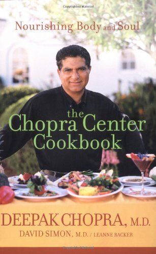 Deepak Chopra The Chopra Center Cookbook Nourishing Body And Soul