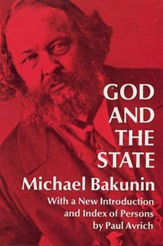 Mikhail Aleksandrovich Bakunin God And The State Revised
