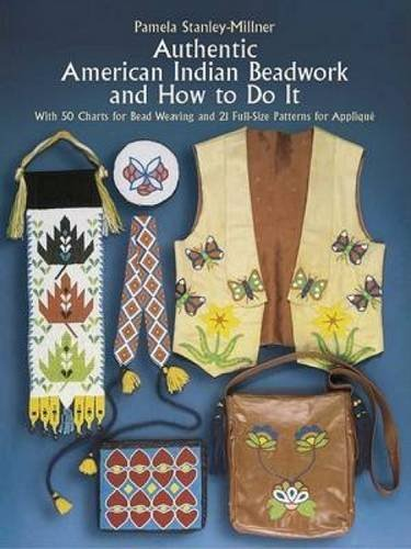 Pamela Stanley Millner Authentic American Indian Beadwork And How To Do I With 50 Charts For Bead Weaving And 21 Full Size