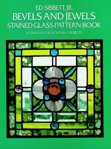 Ed Sibbett Bevels And Jewels Stained Glass Pattern Book 83 Designs For Workable Projects
