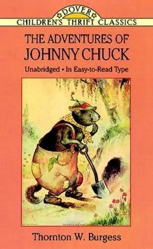 Thornton W. Burgess The Adventures Of Johnny Chuck Revised