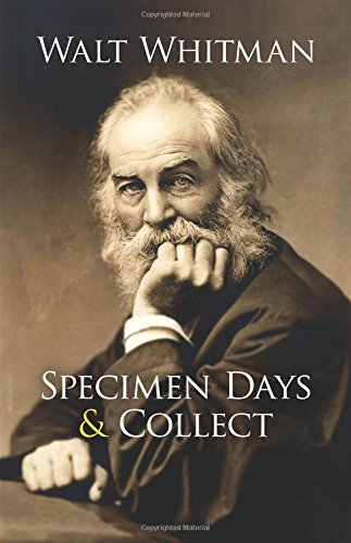 Walt Whitman Specimen Days & Collect