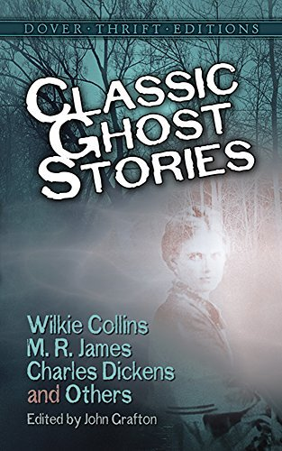 John Grafton Classic Ghost Stories By Wilkie Collins M. R. Jam