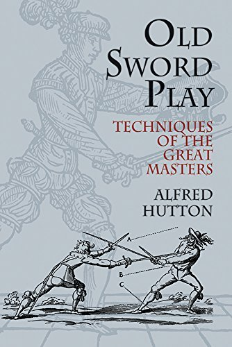 Alfred Hutton Old Sword Play Techniques Of The Great Masters