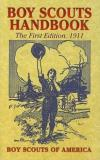 Boy Scouts Of America Boy Scouts Handbook The First Edition 1911