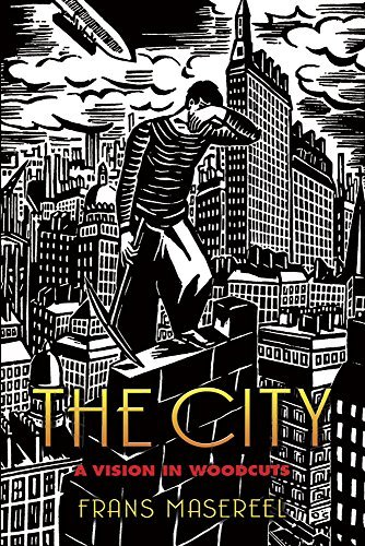 Frans Masereel The City A Vision In Woodcuts