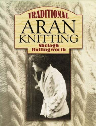 Shelagh Hollingworth Traditional Aran Knitting
