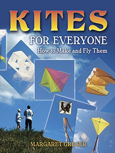 Margaret Greger Kites For Everyone How To Make And Fly Them