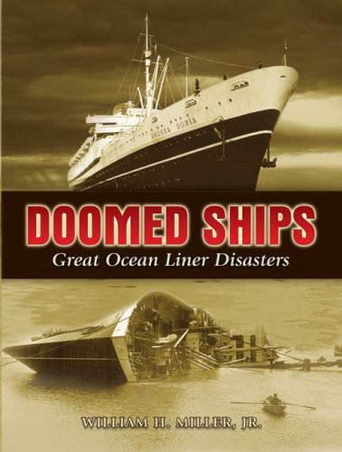 William H. Jr. Miller Doomed Ships Great Ocean Liner Disasters