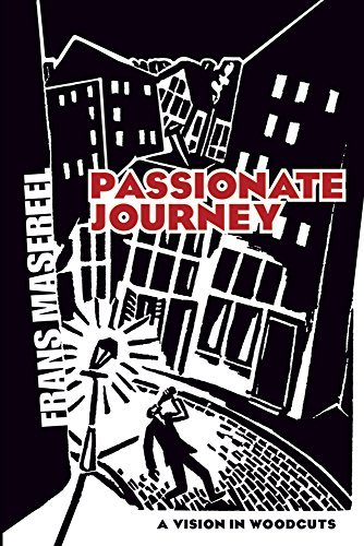 Frans Masereel Passionate Journey A Vision In Woodcuts