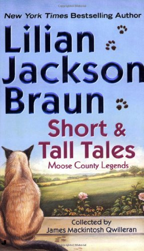 Lilian Jackson Braun Short And Tall Tales Moose County Legends Collected By James Mackintos