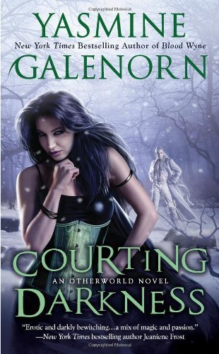 Yasmine Galenorn Courting Darkness An Otherworld Novel