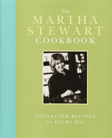 Martha Stewart The Martha Stewart Cookbook Collected Recipes For Every Day