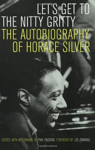 Horace Silver Let's Get To The Nitty Gritty The Autobiography Of Horace Silver