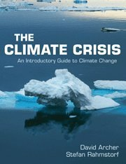 David Archer The Climate Crisis An Introductory Guide To Climate Change