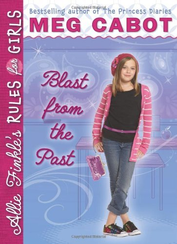 Meg Cabot Allie Finkle's Rules For Girls Book 6 Blast From The Past