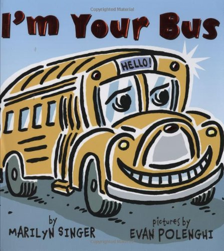 Marilyn Singer I'm Your Bus