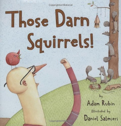 Adam Rubin Those Darn Squirrels!