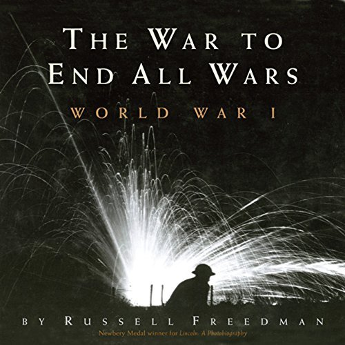 Russell Freedman The War To End All Wars World War I