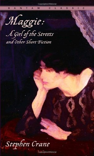 Stephen Crane Maggie A Girl Of The Streets And Other Short Fiction