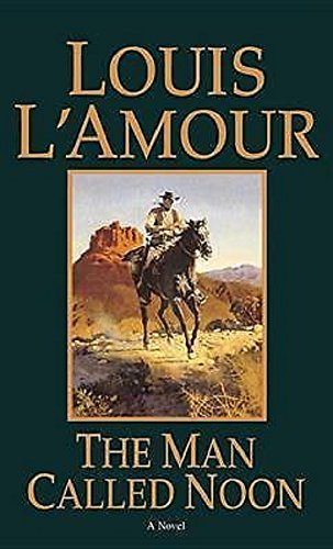 Louis L'amour The Man Called Noon Revised