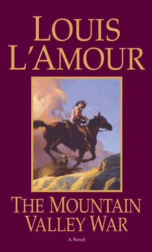 Louis L'amour The Mountain Valley War Revised
