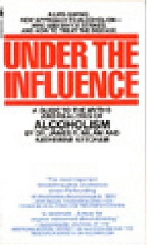 James Robert Milam Under The Influence A Guide To The Myths And Realities Of Alcholism