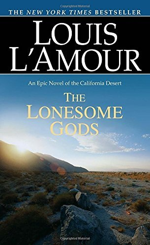 Louis L'amour The Lonesome Gods An Epic Novel Of The California Desert Revised