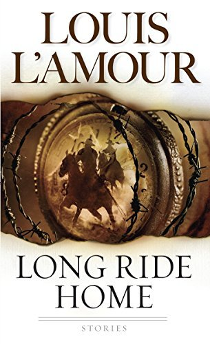 Louis L'amour Long Ride Home Stories Revised