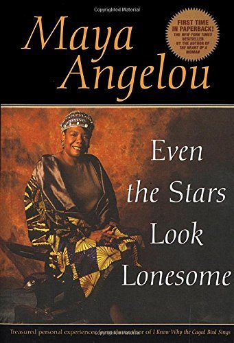 Maya Angelou Even The Stars Look Lonesome