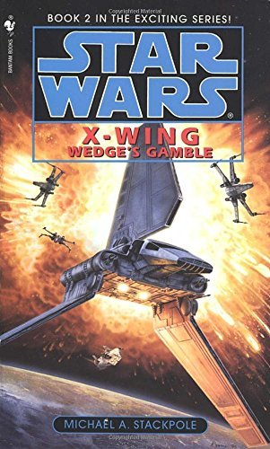 Michael A. Stackpole Wedge's Gamble Star Wars Legends (x Wing)