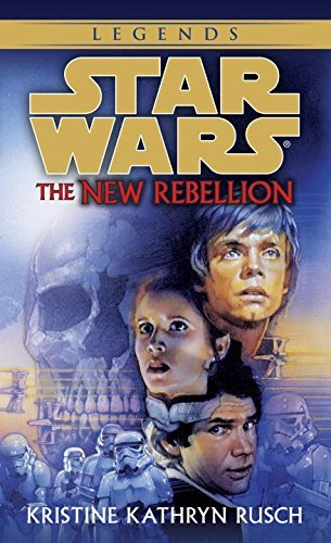 Kristine Kathryn Rusch The New Rebellion Star Wars Legends