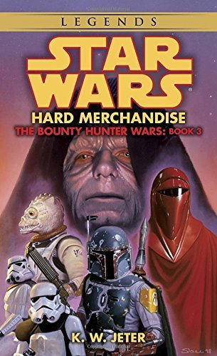 K. W. Jeter Hard Merchandise Star Wars Legends (the Bounty Hunter Wars)
