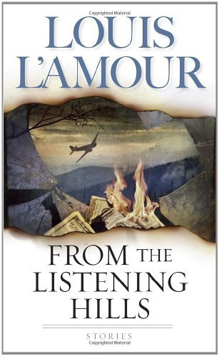 Louis L'amour From The Listening Hills Stories