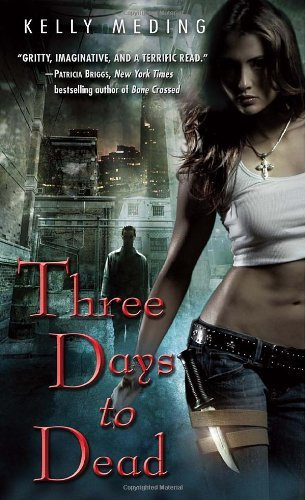 Kelly Meding Three Days To Dead