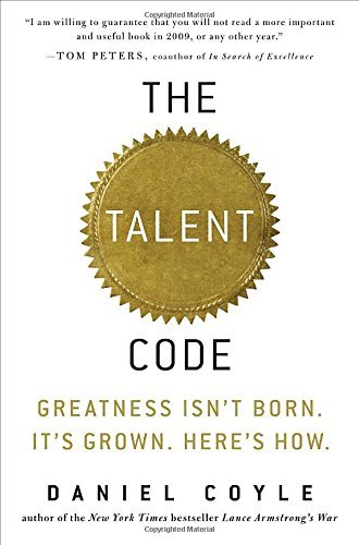 Daniel Coyle The Talent Code Greatness Isn't Born. It's Grown. Here's How.