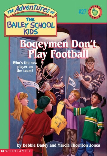 Debbie Dadey The Bailey School Kids #27 Bogeymen Don't Play Football Bogeymen Don't Play