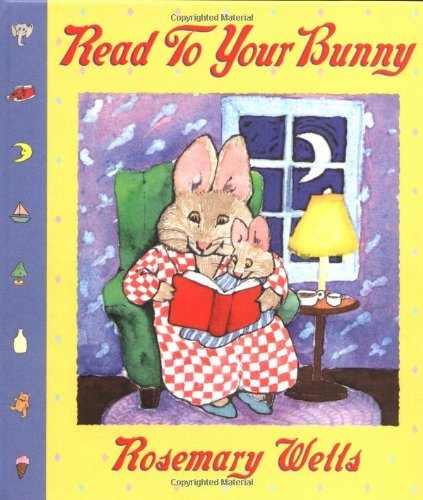 Rosemary Wells Read To Your Bunny