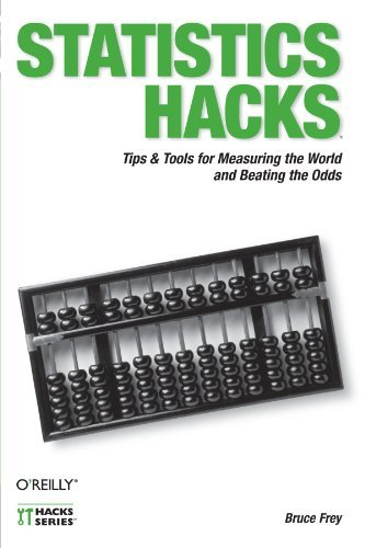 Bruce Frey Statistics Hacks Tips & Tools For Measuring The World And Beating